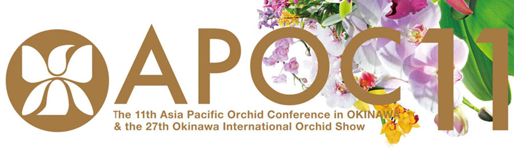 11th Asia Pacific Orchid Conference in Okinawa and the 27th Okinawa International Orchid Show